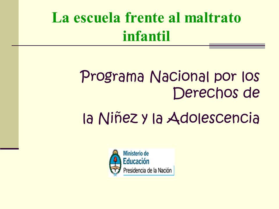 La escuela frente al maltrato infantil Programa Nacional por los Derechos de la Niñez y la Adolescencia