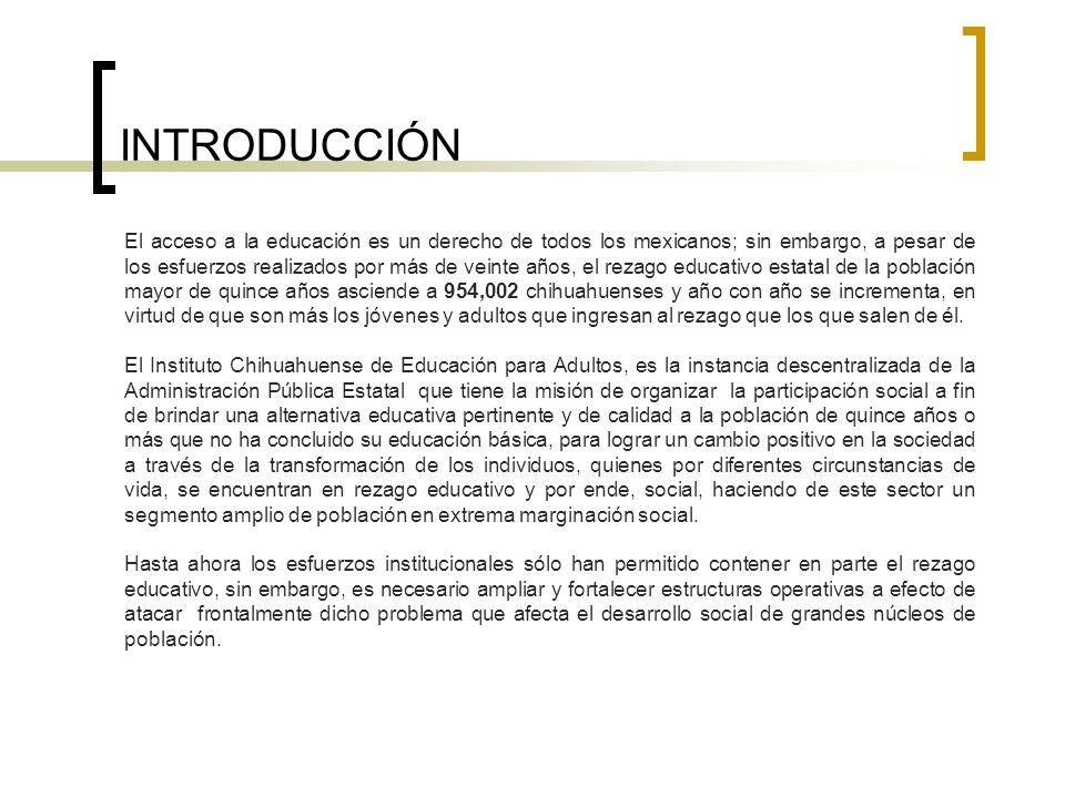 INTRODUCCIÓN El acceso a la educación es un derecho de todos los mexicanos; sin embargo, a pesar de los esfuerzos realizados por más de veinte años, e
