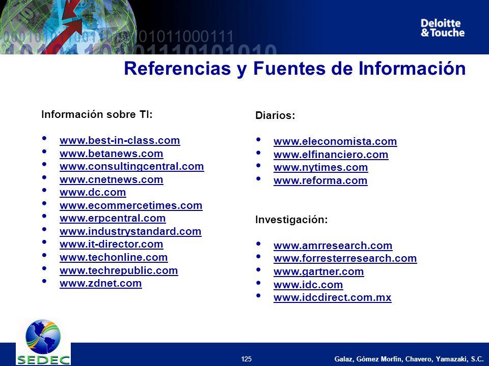 Galaz, Gómez Morfín, Chavero, Yamazaki, S.C. 125 Referencias y Fuentes de Información Información sobre TI: www.best-in-class.com www.betanews.com www