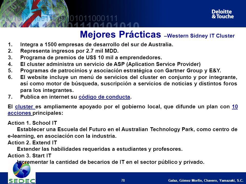 Galaz, Gómez Morfín, Chavero, Yamazaki, S.C. 78 Mejores Prácticas –Western Sidney IT Cluster 1.Integra a 1500 empresas de desarrollo del sur de Austra