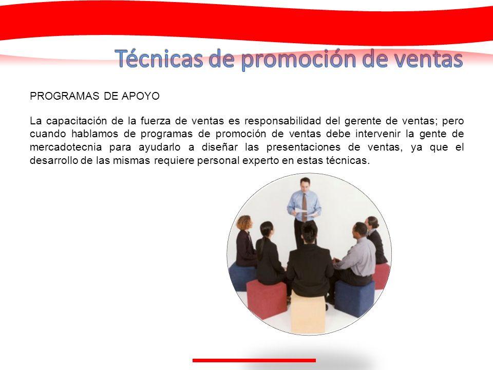 PROGRAMAS DE APOYO La capacitación de la fuerza de ventas es responsabilidad del gerente de ventas; pero cuando hablamos de programas de promoción de