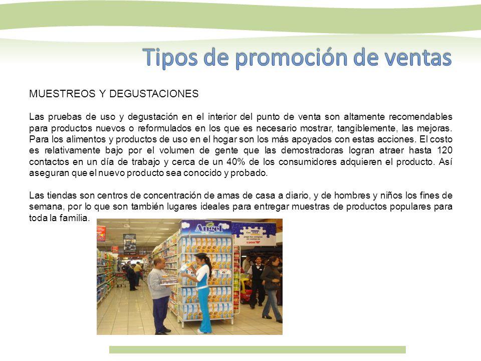 MUESTREOS Y DEGUSTACIONES Las pruebas de uso y degustación en el interior del punto de venta son altamente recomendables para productos nuevos o refor