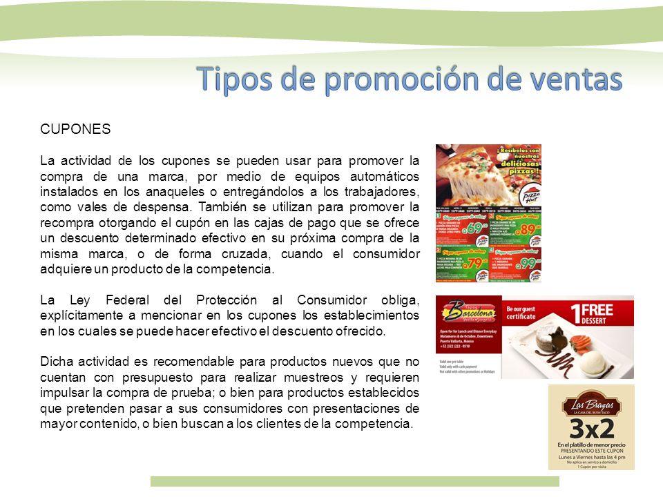 CUPONES La actividad de los cupones se pueden usar para promover la compra de una marca, por medio de equipos automáticos instalados en los anaqueles