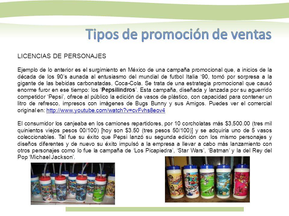 LICENCIAS DE PERSONAJES Ejemplo de lo anterior es el surgimiento en México de una campaña promocional que, a inicios de la década de los 90s aunada al