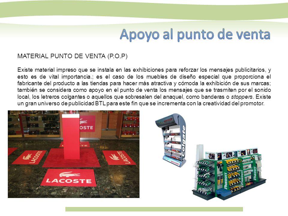 MATERIAL PUNTO DE VENTA (P.O.P) Existe material impreso que se instala en las exhibiciones para reforzar los mensajes publicitarios, y esto es de vita