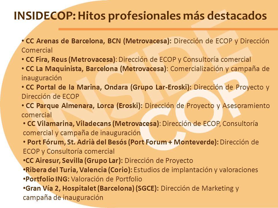 CC Arenas de Barcelona, BCN (Metrovacesa): Dirección de ECOP y Dirección Comercial CC Fira, Reus (Metrovacesa): Dirección de ECOP y Consultoría comerc
