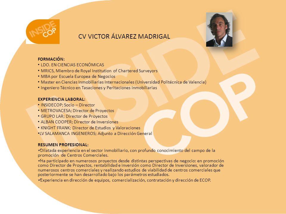 FORMACIÓN: LDO. EN CIENCIAS ECONÓMICAS MRICS, Miembro de Royal Institution of Chartered Surveyors MBA por Escuela Europea de Negocios Master en Cienci