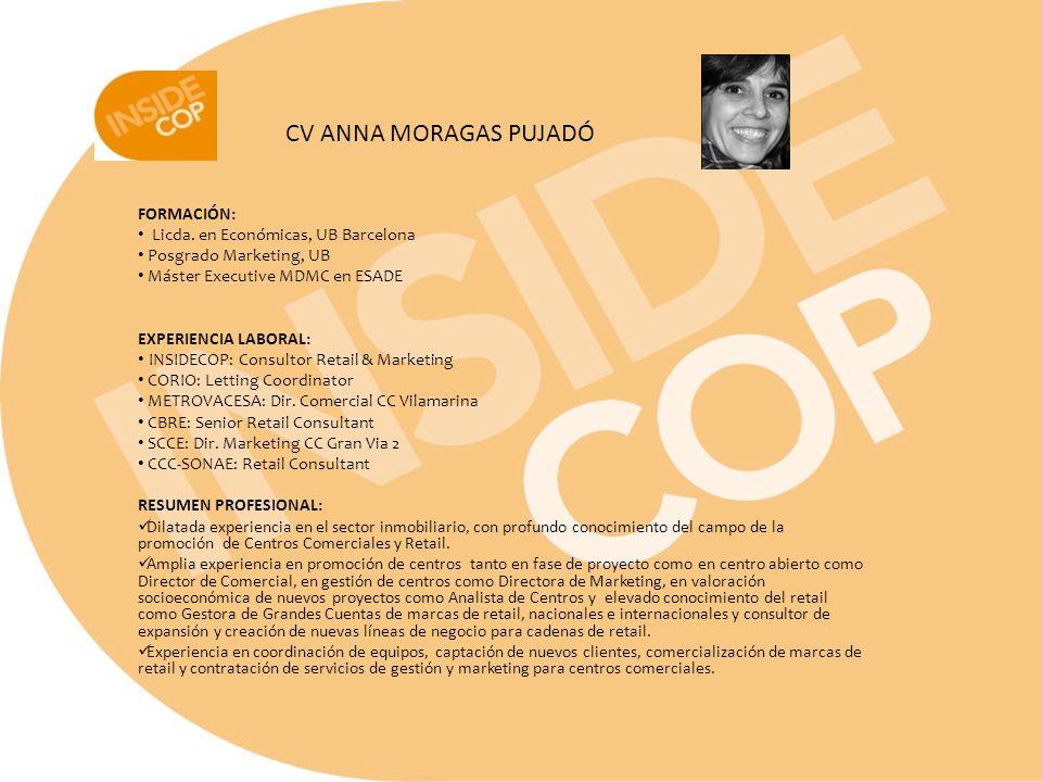 FORMACIÓN: Licda. en Económicas, UB Barcelona Posgrado Marketing, UB Máster Executive MDMC en ESADE EXPERIENCIA LABORAL: INSIDECOP: Consultor Retail &