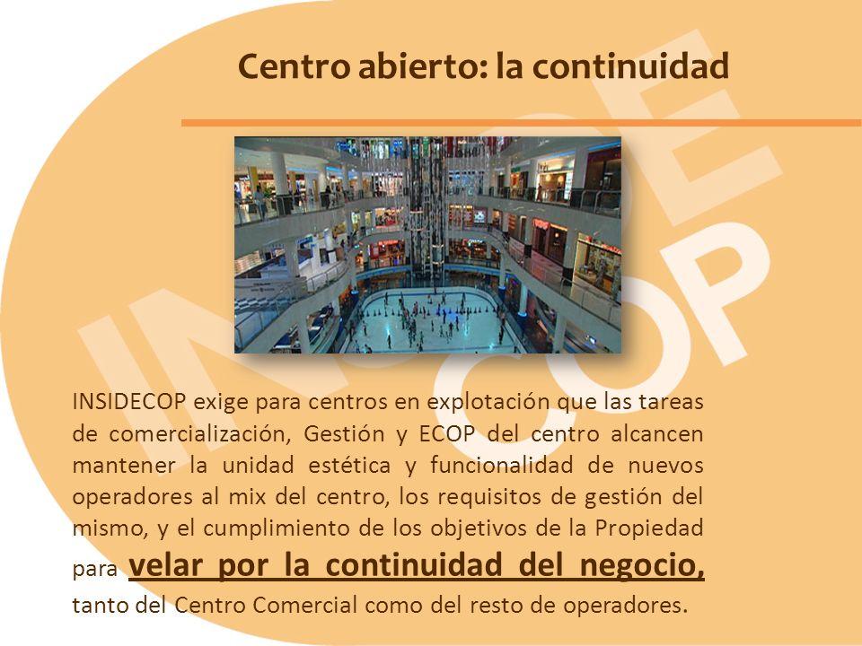 INSIDECOP exige para centros en explotación que las tareas de comercialización, Gestión y ECOP del centro alcancen mantener la unidad estética y funci