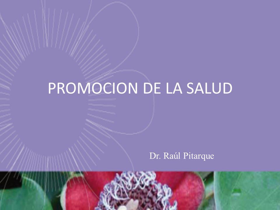 PROMOCION DE LA SALUD Dr. Raúl Pitarque