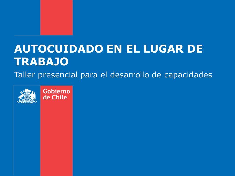 AUTOCUIDADO EN EL LUGAR DE TRABAJO Taller presencial para el desarrollo de capacidades