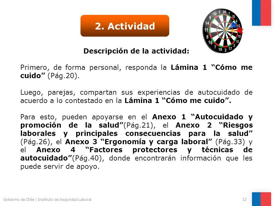 Gobierno de Chile | Instituto de Seguridad Laboral 12 Descripción de la actividad: Primero, de forma personal, responda la Lámina 1 Cómo me cuido (Pág