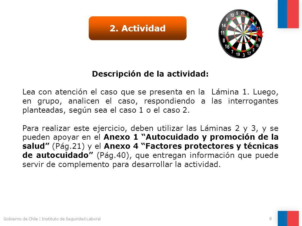 Gobierno de Chile   Instituto de Seguridad Laboral 9 ¡Hagamos la actividad! 2. Actividad
