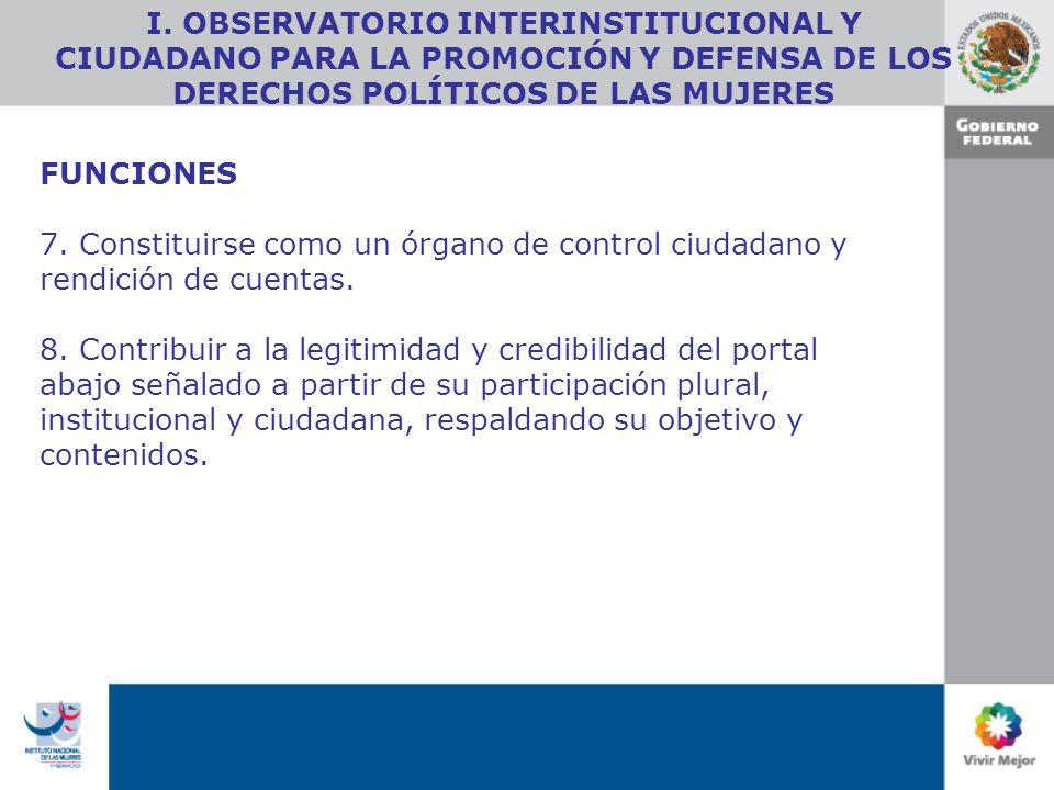 FUNCIONES 7.Constituirse como un órgano de control ciudadano y rendición de cuentas.