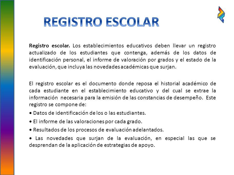 Registro escolar. Los establecimientos educativos deben llevar un registro actualizado de los estudiantes que contenga, además de los datos de identif