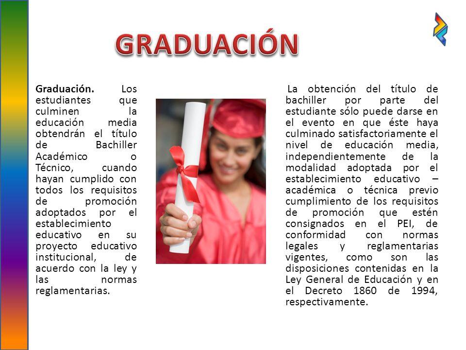Graduación. Los estudiantes que culminen la educación media obtendrán el título de Bachiller Académico o Técnico, cuando hayan cumplido con todos los