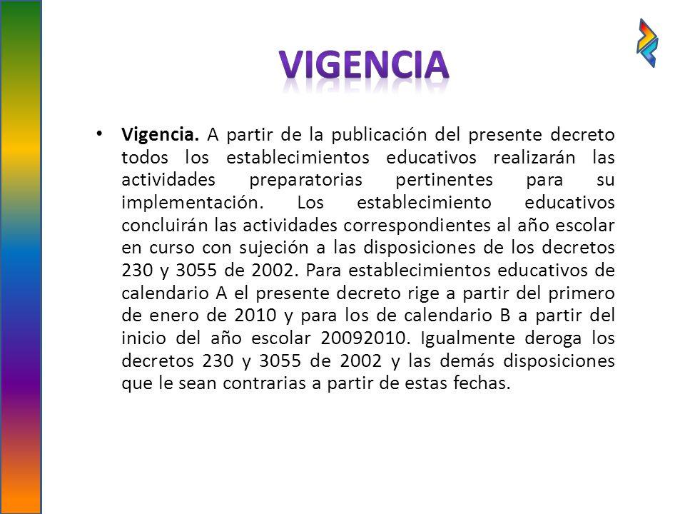 Vigencia. A partir de la publicación del presente decreto todos los establecimientos educativos realizarán las actividades preparatorias pertinentes p