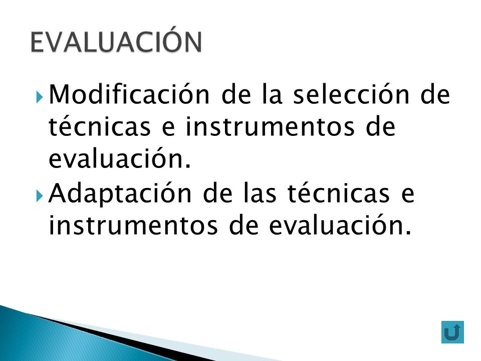 Modificación de la selección de técnicas e instrumentos de evaluación. Adaptación de las técnicas e instrumentos de evaluación.