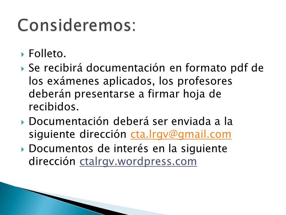 Folleto. Se recibirá documentación en formato pdf de los exámenes aplicados, los profesores deberán presentarse a firmar hoja de recibidos. Documentac