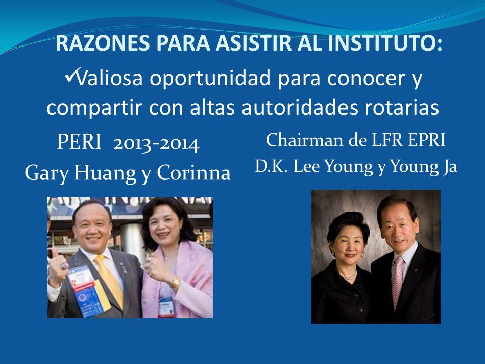 Valiosa oportunidad para conocer y compartir con altas autoridades rotarias PERI 2013-2014 Gary Huang y Corinna Chairman de LFR EPRI D.K. Lee Young y