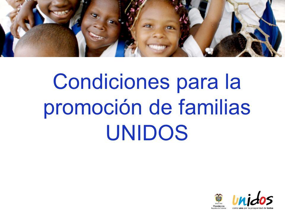 Condiciones para la promoción de familias UNIDOS