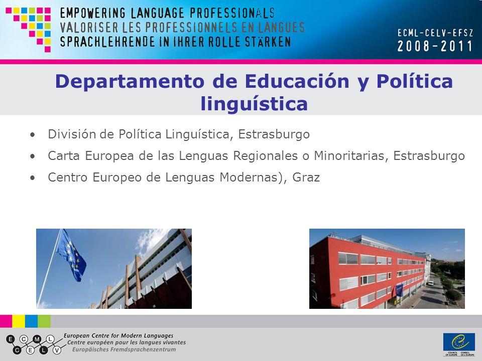 División de Política Linguística, Estrasburgo Carta Europea de las Lenguas Regionales o Minoritarias, Estrasburgo Centro Europeo de Lenguas Modernas), Graz Departamento de Educación y Política linguística