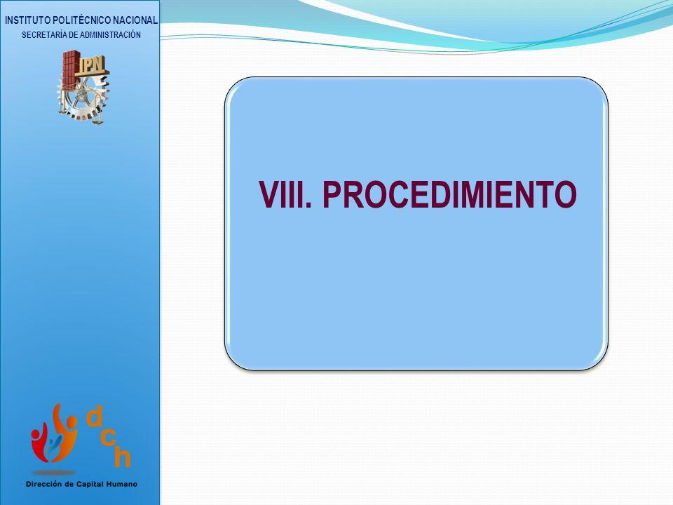 INSTITUTO POLITÉCNICO NACIONAL SECRETARÍA DE ADMINISTRACIÓN VIII.