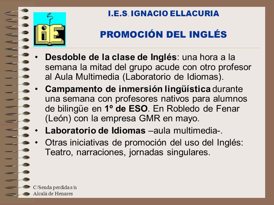 C/Senda perdida s/n Alcalá de Henares Desdoble de la clase de Inglés: una hora a la semana la mitad del grupo acude con otro profesor al Aula Multimed