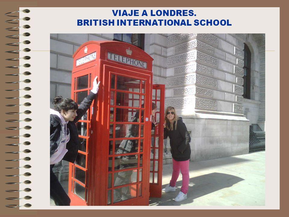 VIAJE A LONDRES. BRITISH INTERNATIONAL SCHOOL