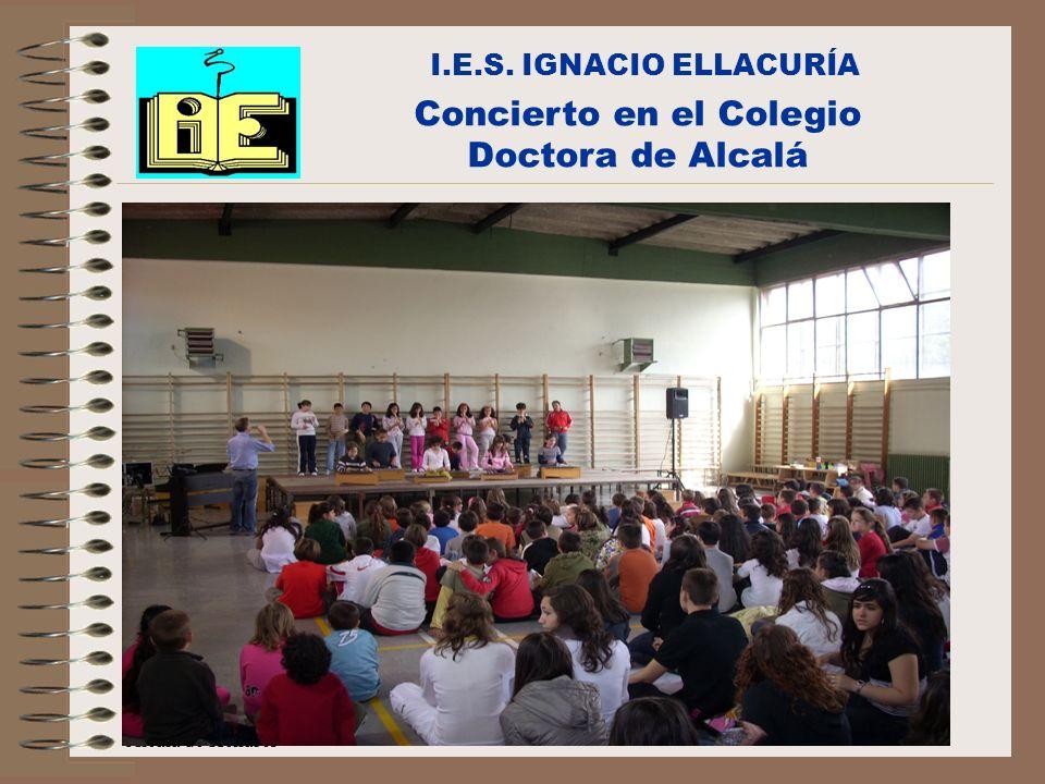 C/Senda perdida s/n Alcalá de Henares I.E.S. IGNACIO ELLACURÍA Concierto en el Colegio Doctora de Alcalá