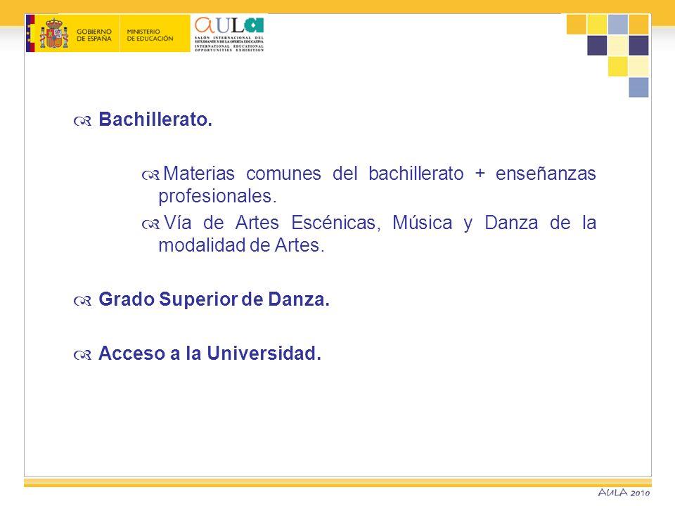 Bachillerato. Materias comunes del bachillerato + enseñanzas profesionales. Vía de Artes Escénicas, Música y Danza de la modalidad de Artes. Grado Sup