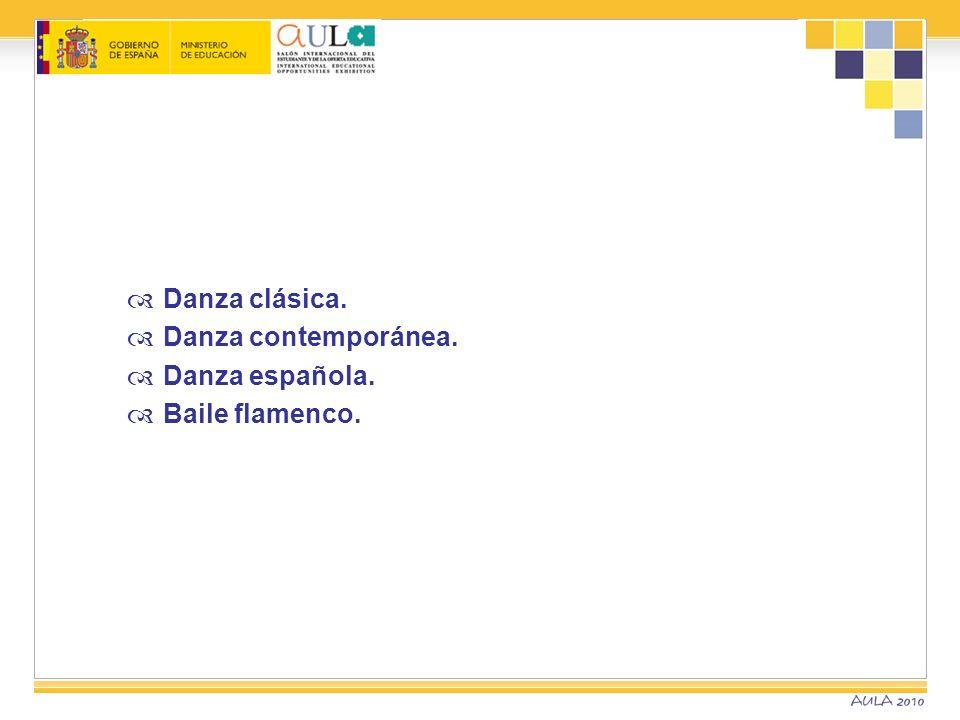 Danza clásica. Danza contemporánea. Danza española. Baile flamenco.