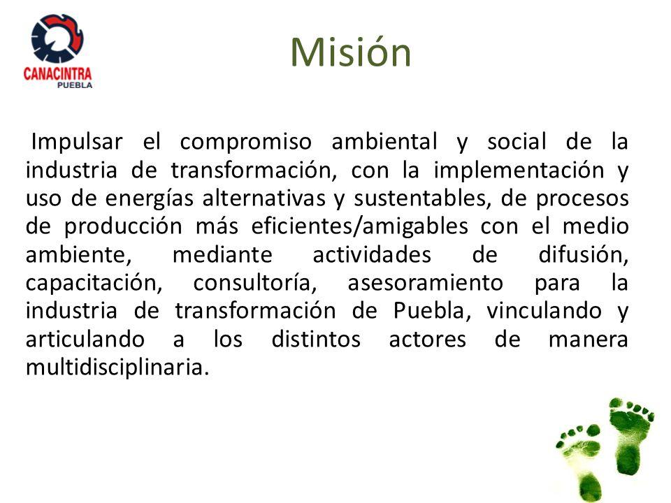 Visión Posicionar a CANACINTRA Puebla, como la delegación y como el organismo empresarial líder en materia de responsabilidad social y ambiental.