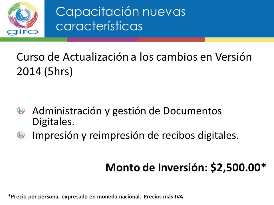 Capacitación nuevas características Curso de Actualización a los cambios en Versión 2014 (5hrs) Administración y gestión de Documentos Digitales.