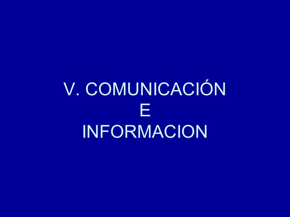 V. COMUNICACIÓN E INFORMACION
