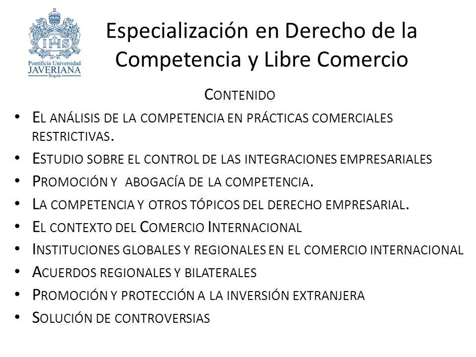Especialización en Derecho de la Competencia y Libre Comercio C ONTENIDO E L ANÁLISIS DE LA COMPETENCIA EN PRÁCTICAS COMERCIALES RESTRICTIVAS.