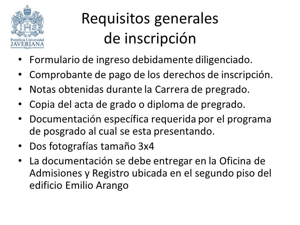Requisitos generales de inscripción Formulario de ingreso debidamente diligenciado.