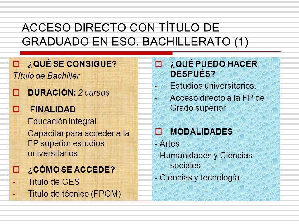 ACCESO DIRECTO CON TÍTULO DE GRADUADO EN ESO. BACHILLERATO (1) ¿QUÉ SE CONSIGUE.