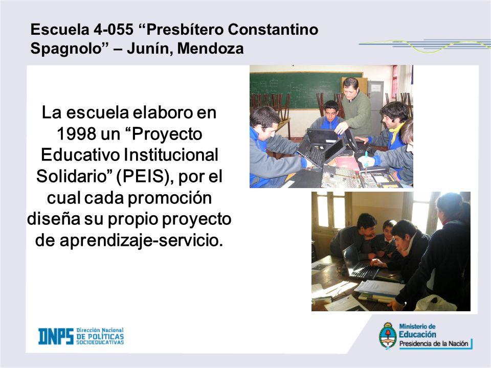 Escuela 4-055 Presbítero Constantino Spagnolo – Junín, Mendoza La escuela elaboro en 1998 un Proyecto Educativo Institucional Solidario (PEIS), por el
