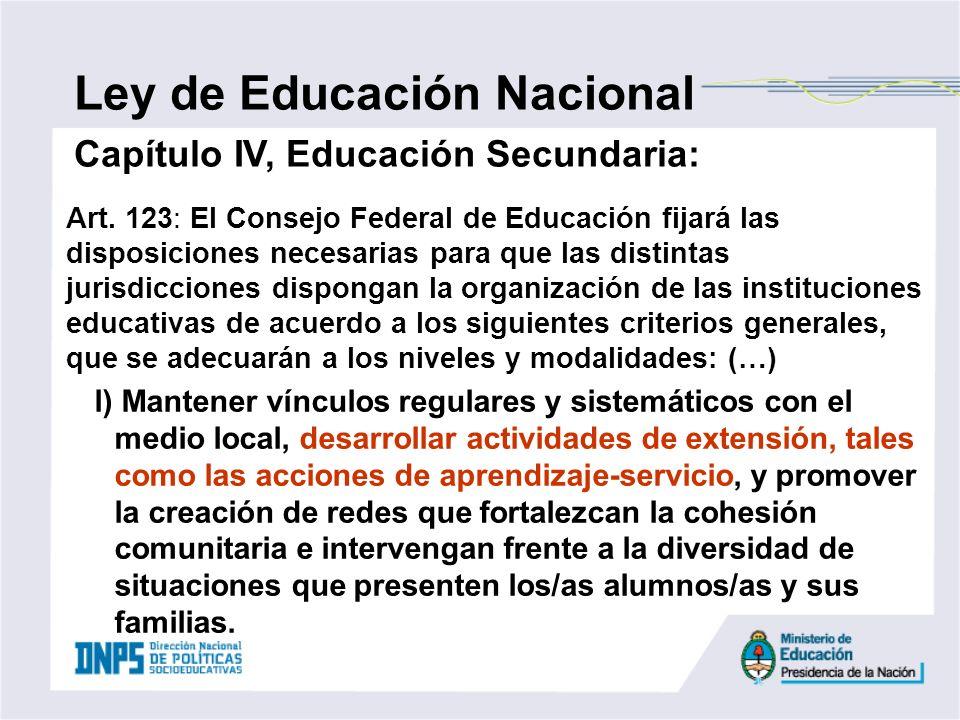 Art. 123: El Consejo Federal de Educación fijará las disposiciones necesarias para que las distintas jurisdicciones dispongan la organización de las i