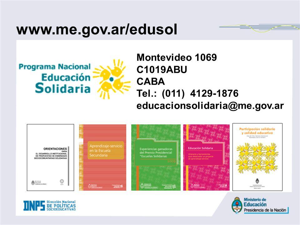 www.me.gov.ar/edusol Montevideo 1069 C1019ABU CABA Tel.: (011) 4129-1876 educacionsolidaria@me.gov.ar