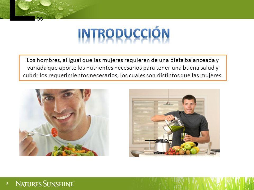 5 Los hombres, al igual que las mujeres requieren de una dieta balanceada y variada que aporte los nutrientes necesarios para tener una buena salud y