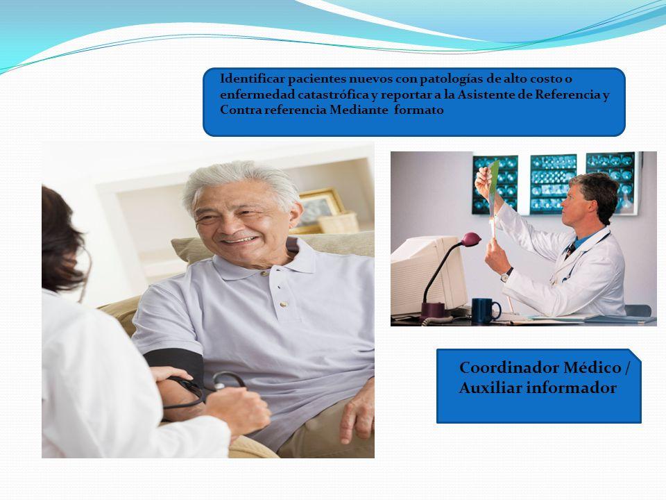 Identificar pacientes nuevos con patologías de alto costo o enfermedad catastrófica y reportar a la Asistente de Referencia y Contra referencia Median