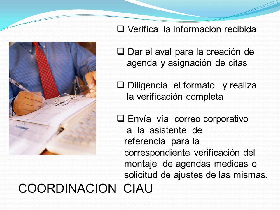 Verifica la información recibida Dar el aval para la creación de agenda y asignación de citas Diligencia el formato y realiza la verificación completa