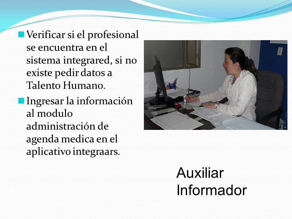 Verificar si el profesional se encuentra en el sistema integrared, si no existe pedir datos a Talento Humano. Ingresar la información al modulo admini