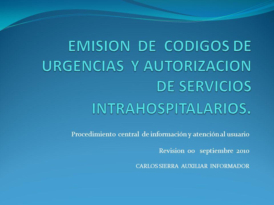 Procedimiento central de información y atención al usuario Revision 00 septiembre 2010 CARLOS SIERRA AUXILIAR INFORMADOR