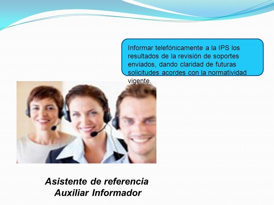 Informar telefónicamente a la IPS los resultados de la revisión de soportes enviados, dando claridad de futuras solicitudes acordes con la normativida