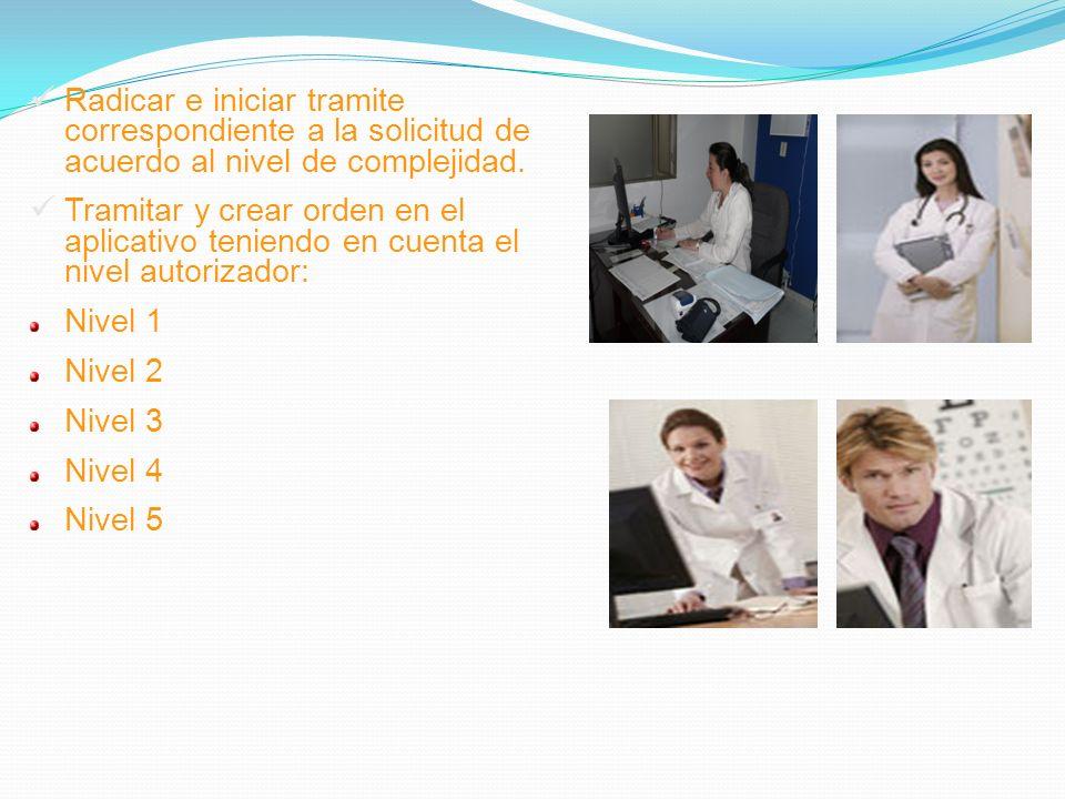 Radicar e iniciar tramite correspondiente a la solicitud de acuerdo al nivel de complejidad. Tramitar y crear orden en el aplicativo teniendo en cuent
