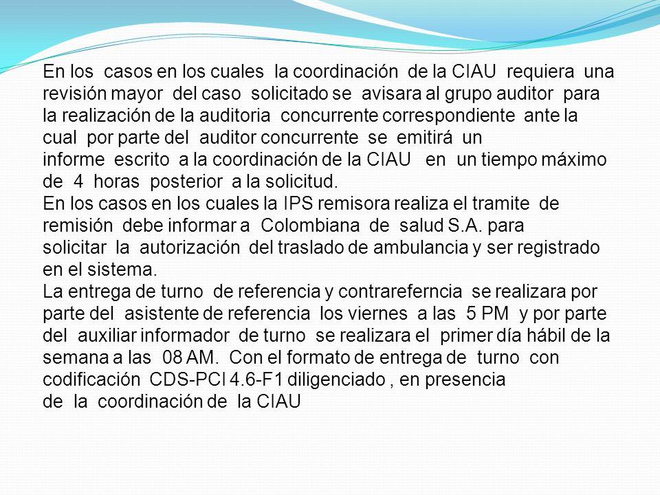 En los casos en los cuales la coordinación de la CIAU requiera una revisión mayor del caso solicitado se avisara al grupo auditor para la realización