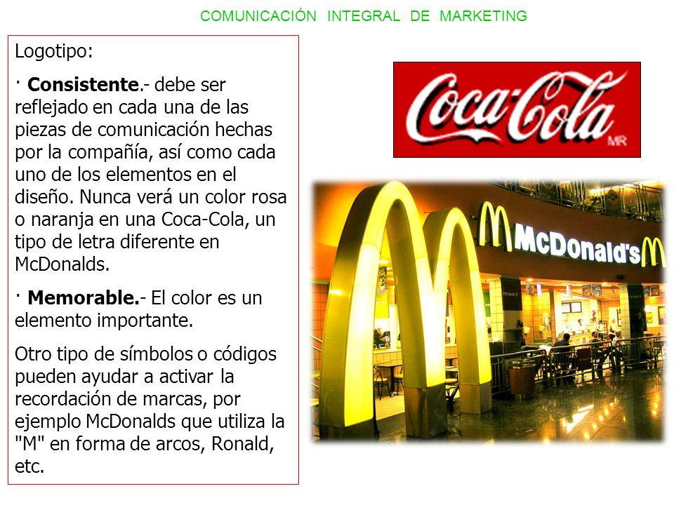Logotipo: · Consistente.- debe ser reflejado en cada una de las piezas de comunicación hechas por la compañía, así como cada uno de los elementos en e